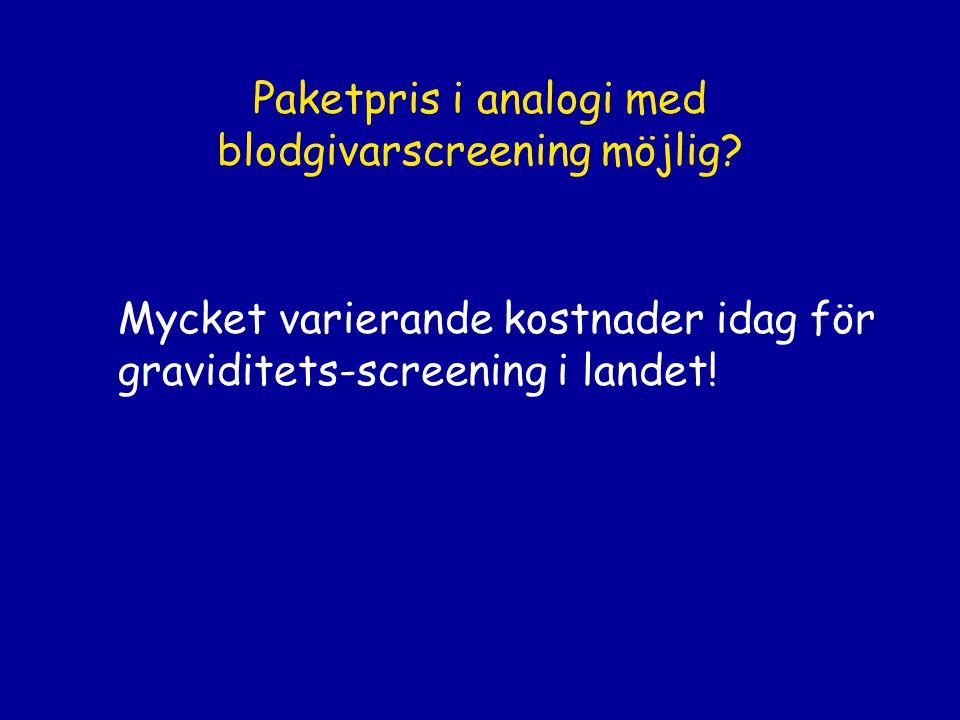 Paketpris i analogi med blodgivarscreening möjlig