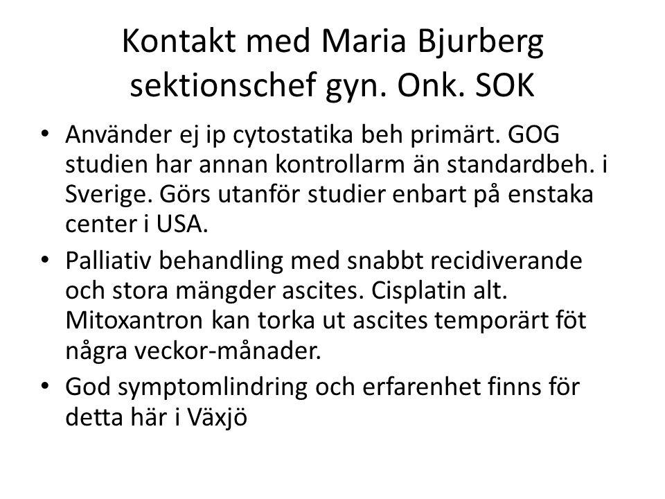 Kontakt med Maria Bjurberg sektionschef gyn. Onk. SOK