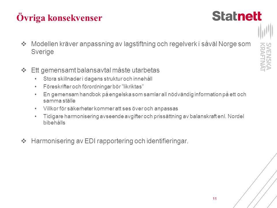 Övriga konsekvenser Modellen kräver anpassning av lagstiftning och regelverk i såväl Norge som Sverige.
