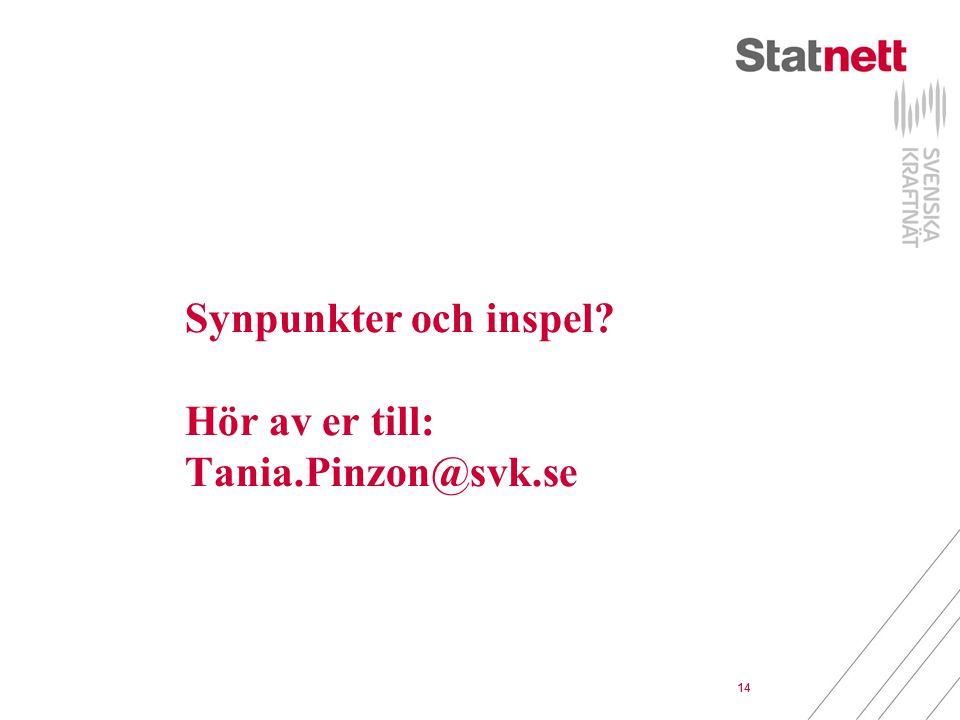 Synpunkter och inspel Hör av er till: Tania.Pinzon@svk.se