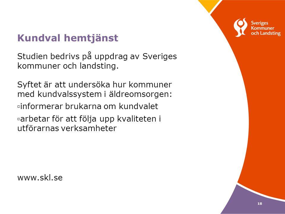 Kundval hemtjänst Studien bedrivs på uppdrag av Sveriges kommuner och landsting.