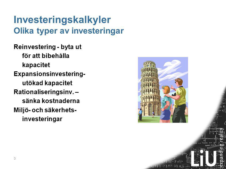 Investeringskalkyler Olika typer av investeringar