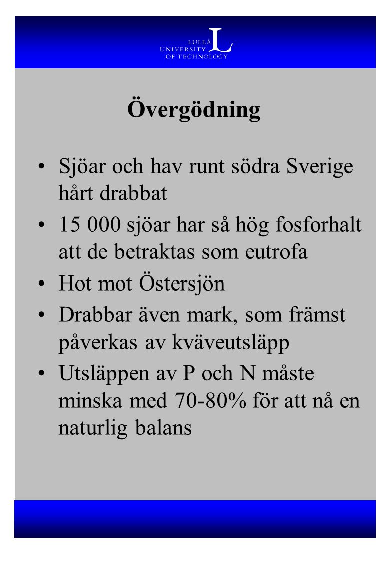 Övergödning Sjöar och hav runt södra Sverige hårt drabbat
