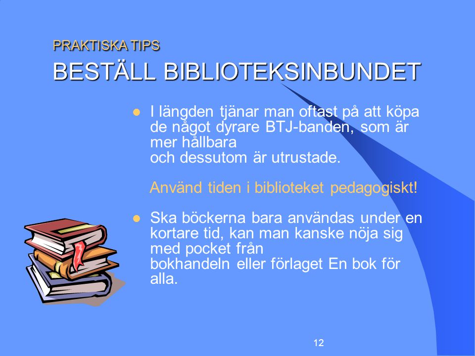 PRAKTISKA TIPS BESTÄLL BIBLIOTEKSINBUNDET