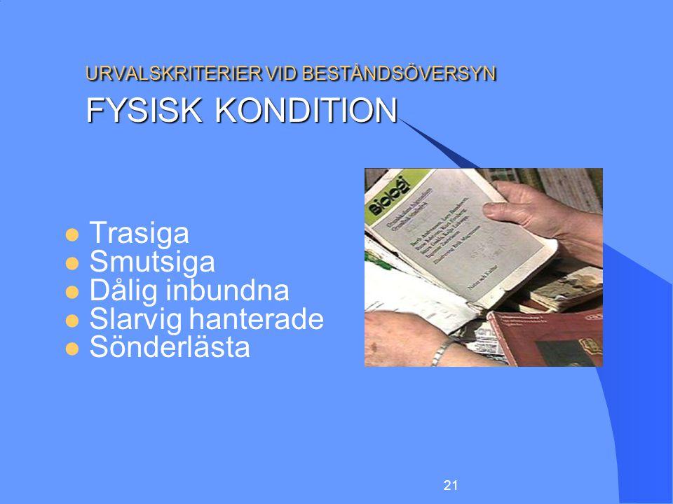URVALSKRITERIER VID BESTÅNDSÖVERSYN FYSISK KONDITION