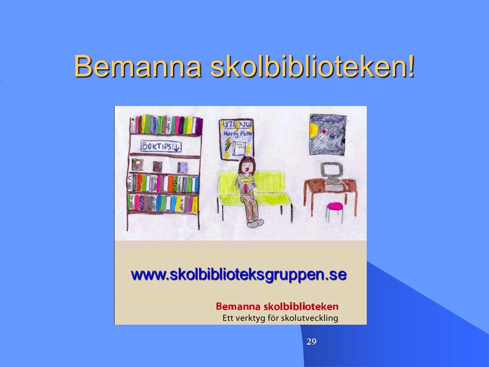 Bemanna skolbiblioteken!