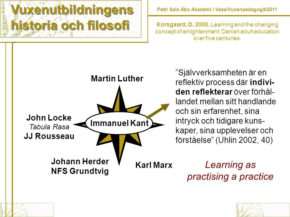 Vuxenutbildningens historia och filosofi Learning as