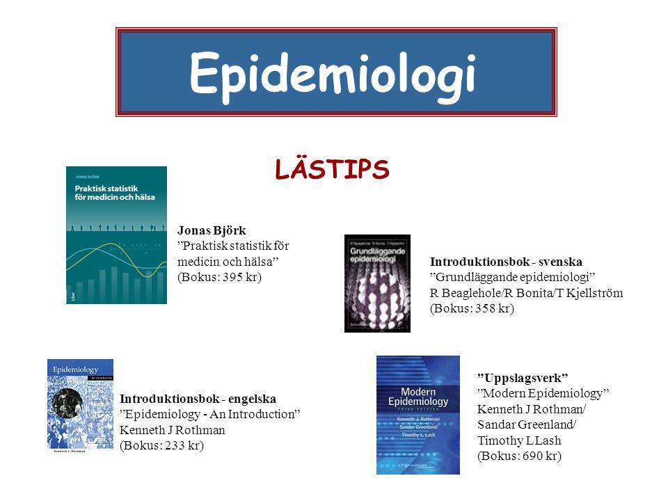 Epidemiologi LÄSTIPS Jonas Björk Praktisk statistik för