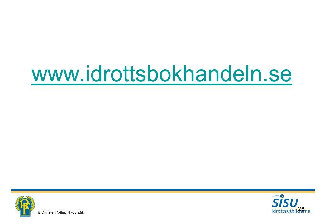 www.idrottsbokhandeln.se © Christer Pallin, RF-Juridik