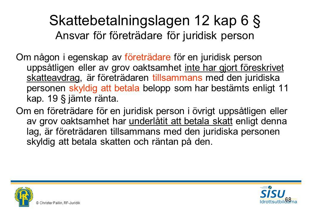 Skattebetalningslagen 12 kap 6 § Ansvar för företrädare för juridisk person