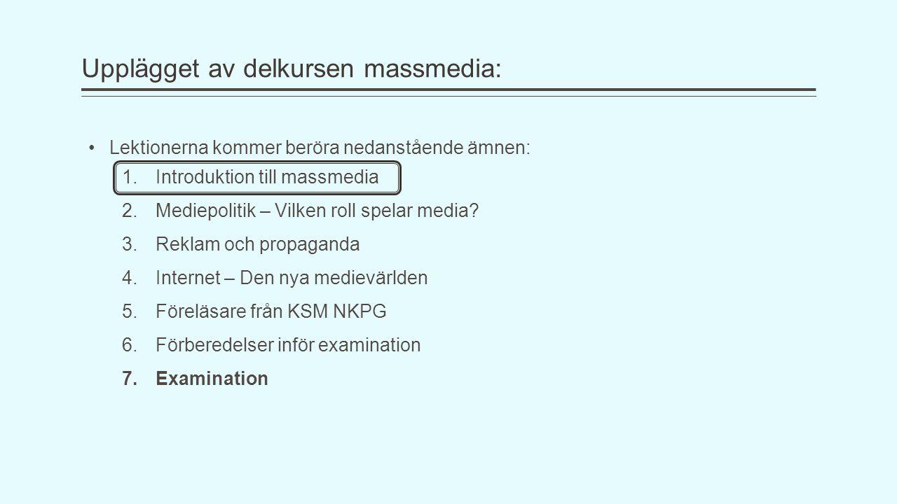 Upplägget av delkursen massmedia: