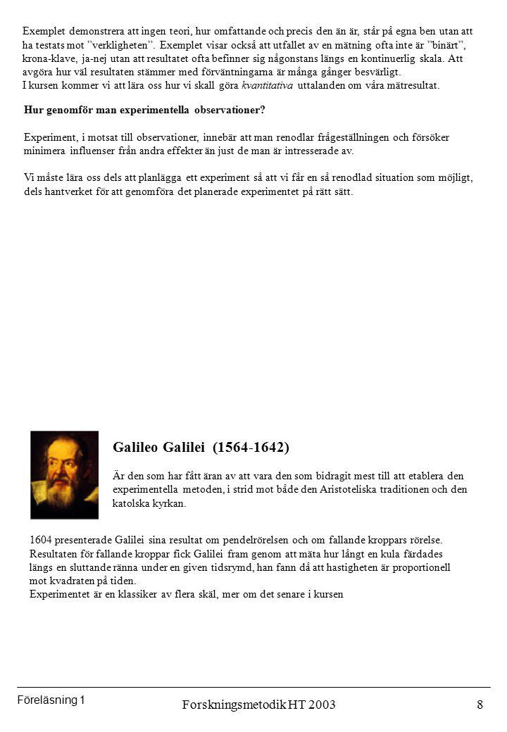 Galileo Galilei (1564-1642) Forskningsmetodik HT 2003