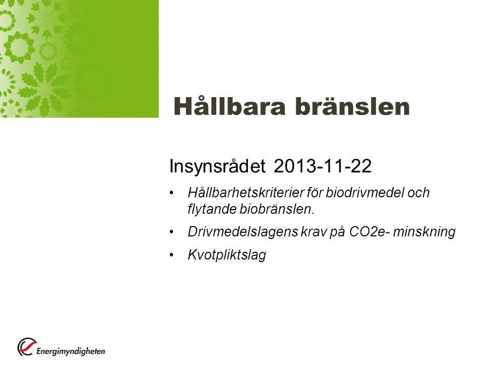 Hållbara bränslen Insynsrådet 2013-11-22