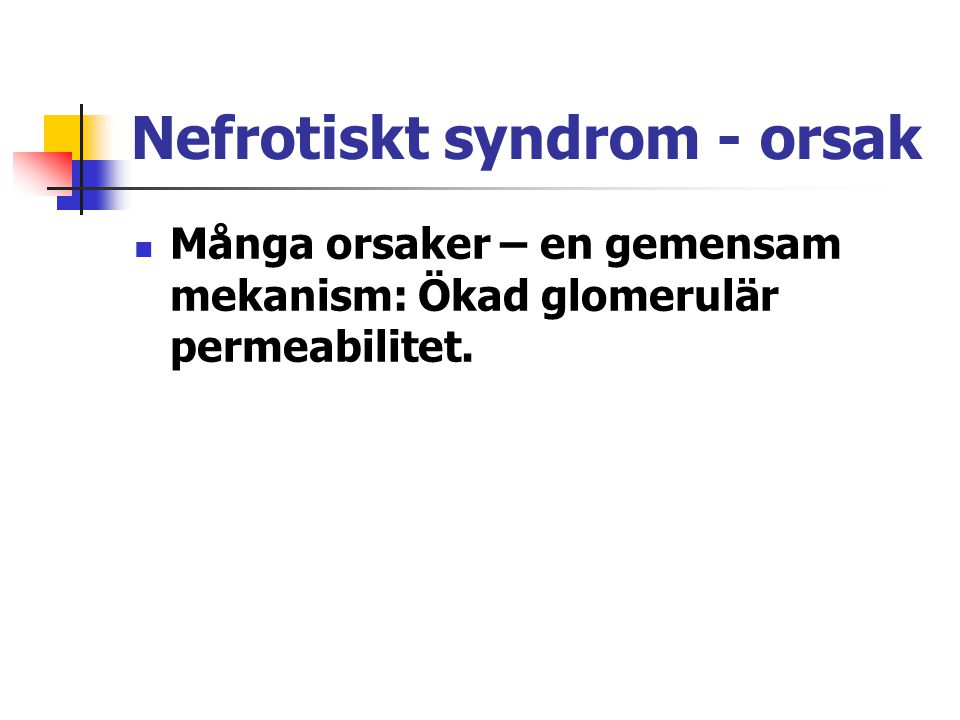 Nefrotiskt syndrom - orsak