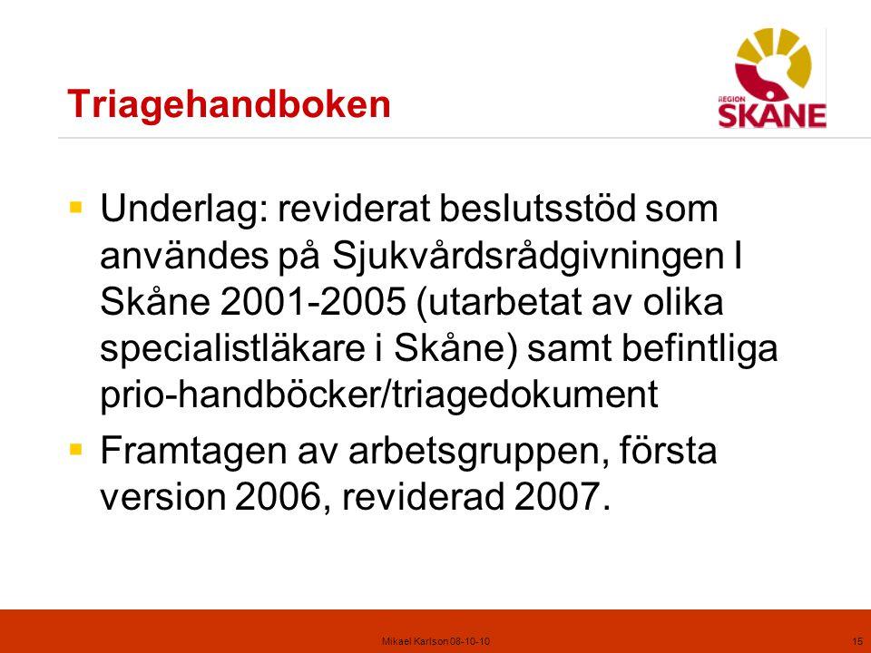 Framtagen av arbetsgruppen, första version 2006, reviderad 2007.