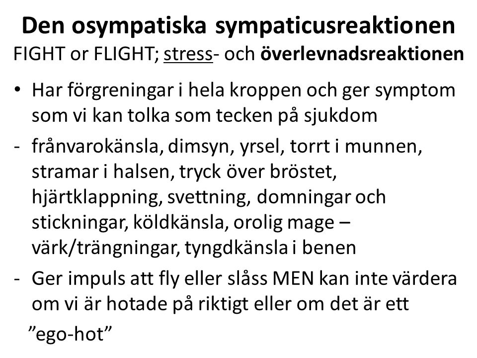 Den osympatiska sympaticusreaktionen FIGHT or FLIGHT; stress- och överlevnadsreaktionen
