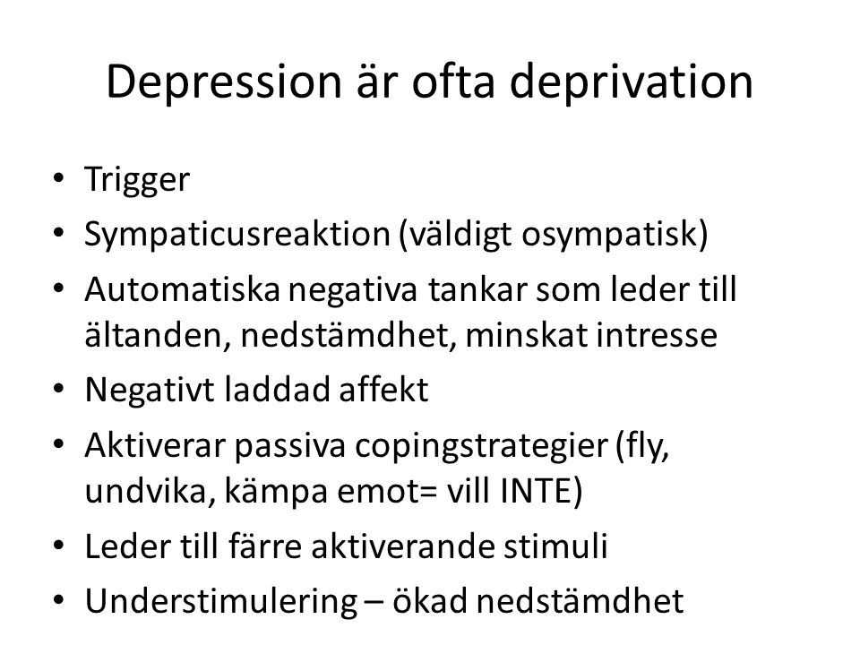 Depression är ofta deprivation