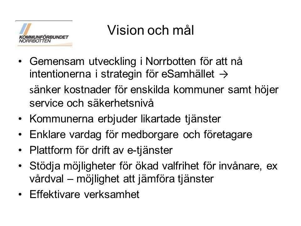 Vision och mål Gemensam utveckling i Norrbotten för att nå intentionerna i strategin för eSamhället →
