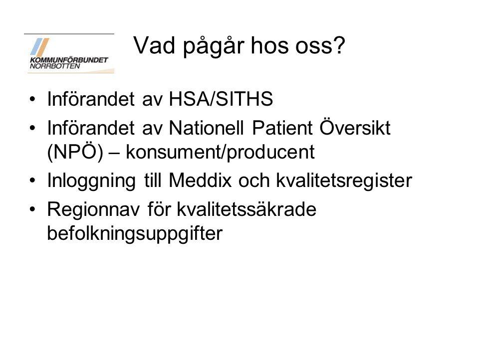 Vad pågår hos oss Införandet av HSA/SITHS