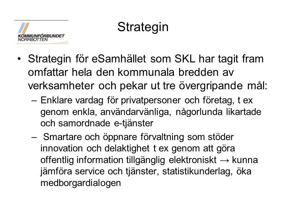 Strategin Strategin för eSamhället som SKL har tagit fram omfattar hela den kommunala bredden av verksamheter och pekar ut tre övergripande mål: