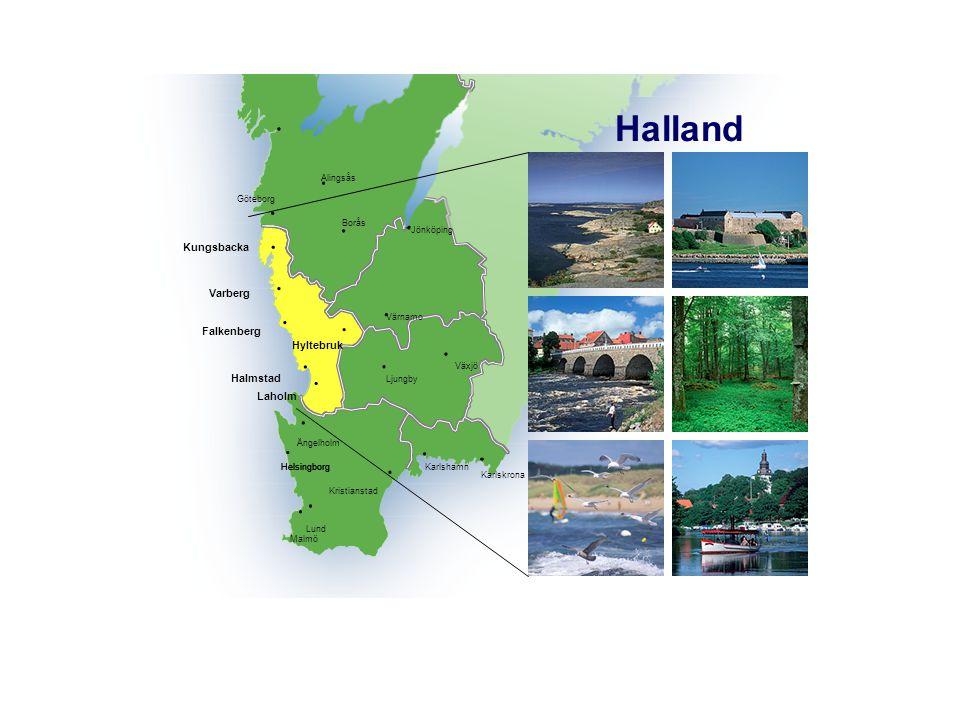 Halland Alingsås. Göteborg. Borås. Jönköping. Kungsbacka. Varberg. Värnamo. Falkenberg. Hyltebruk.