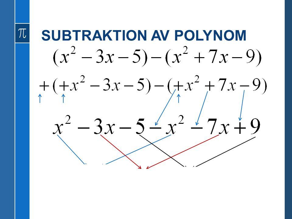 SUBTRAKTION AV POLYNOM