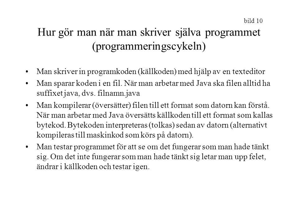 Hur gör man när man skriver själva programmet (programmeringscykeln)