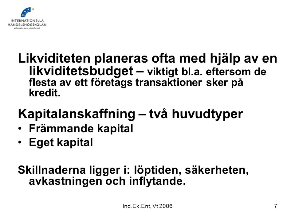 Kapitalanskaffning – två huvudtyper