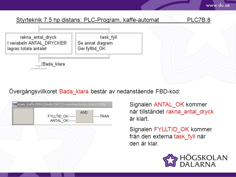 Styrteknik 7.5 hp distans: PLC-Program, kaffe-automat PLC7B:8