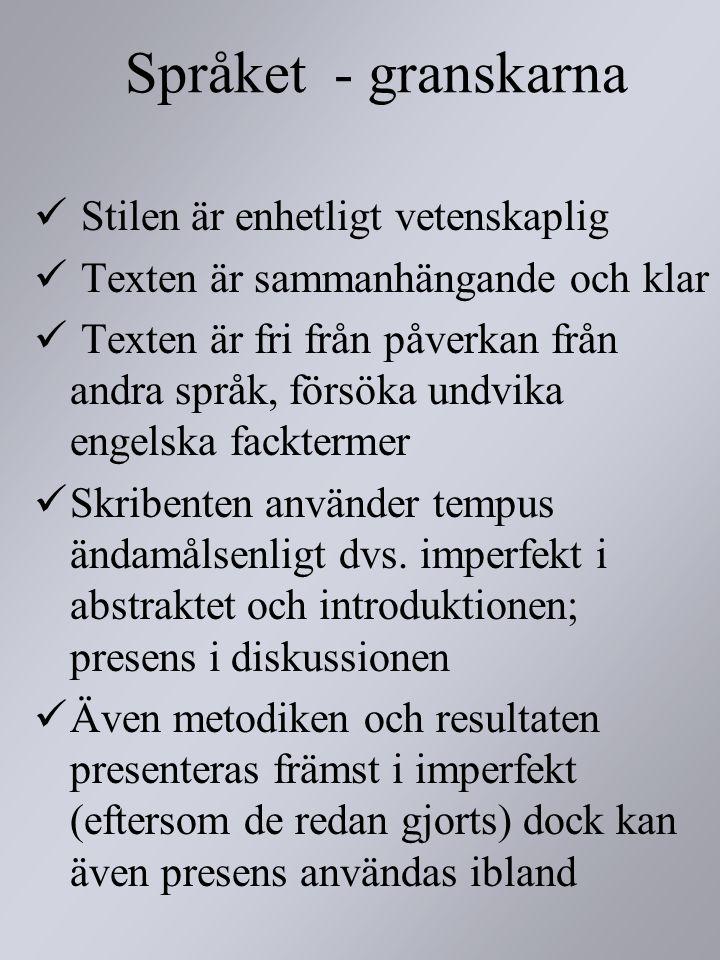 Språket - granskarna Stilen är enhetligt vetenskaplig
