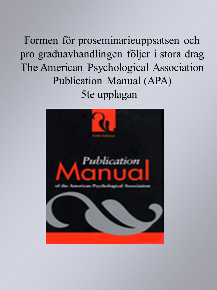 The American Psychological Association Publication Manual (APA)