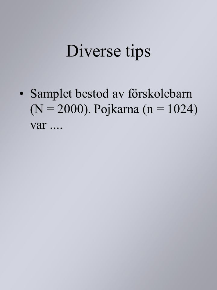 Diverse tips Samplet bestod av förskolebarn (N = 2000). Pojkarna (n = 1024) var ....