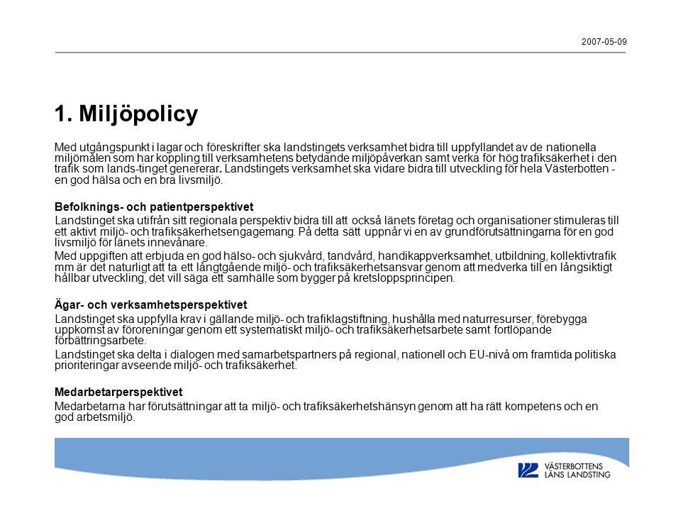 2007-05-09 1. Miljöpolicy.