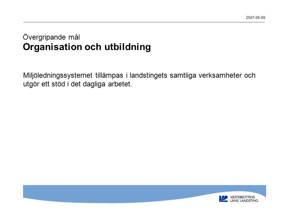 Övergripande mål Organisation och utbildning