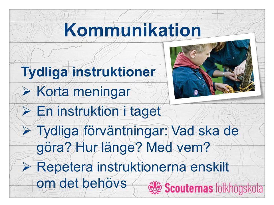 Kommunikation Tydliga instruktioner Korta meningar