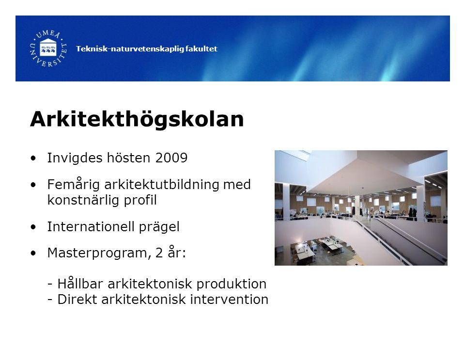 Arkitekthögskolan Invigdes hösten 2009