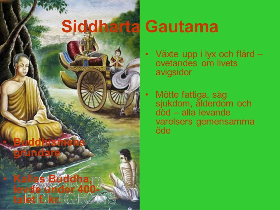Siddharta Gautama Buddhismens grundare