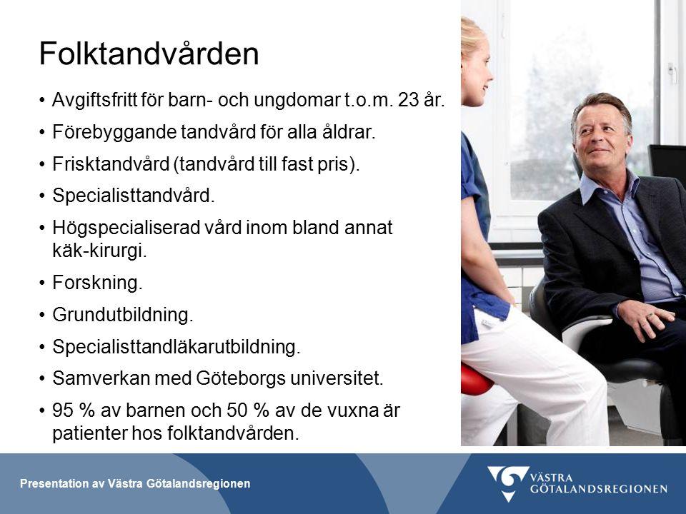 Folktandvården Avgiftsfritt för barn- och ungdomar t.o.m. 23 år.