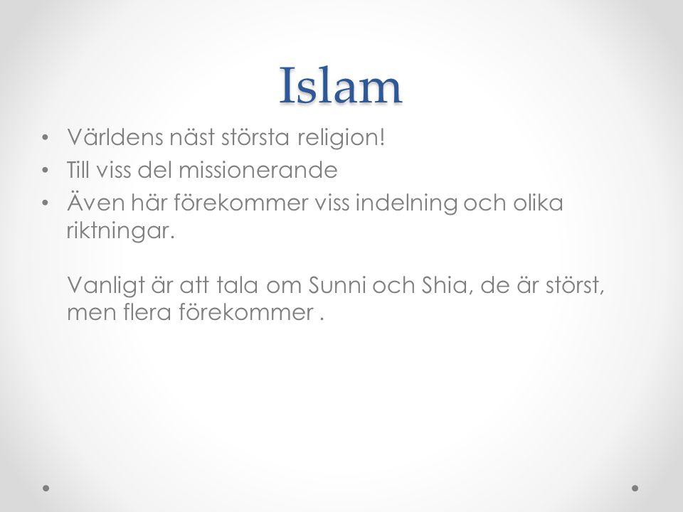 Islam Världens näst största religion! Till viss del missionerande