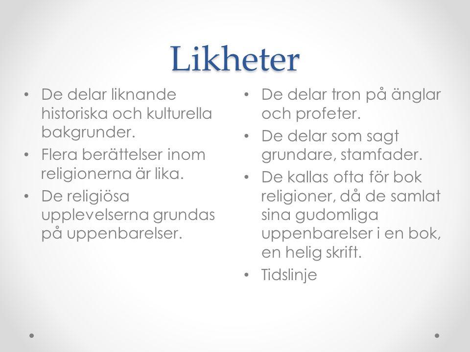 Likheter De delar liknande historiska och kulturella bakgrunder.
