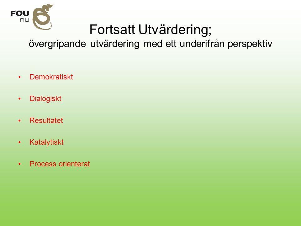 Fortsatt Utvärdering; övergripande utvärdering med ett underifrån perspektiv