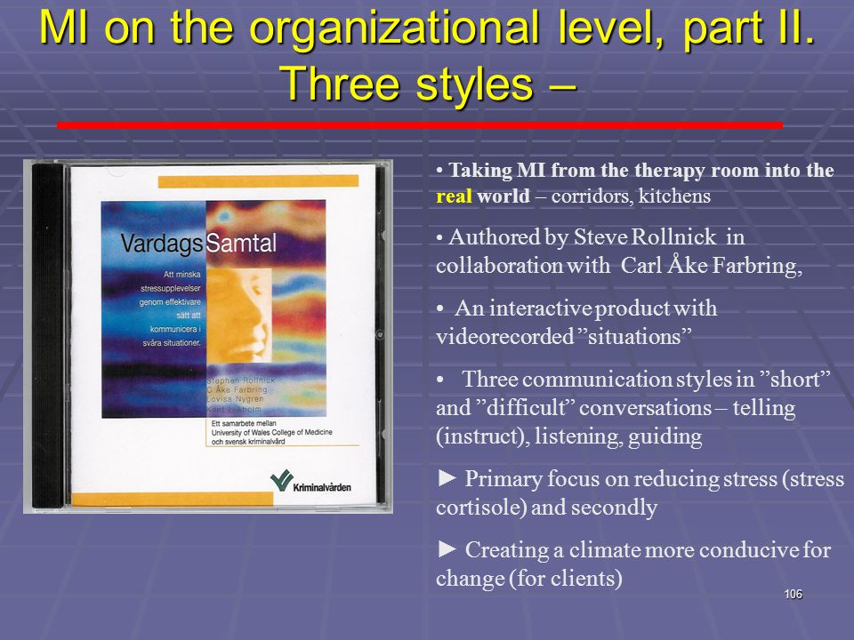 MI on the organizational level, part II. Three styles –