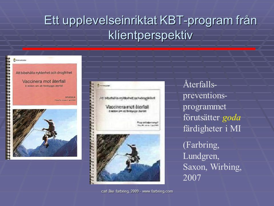 Ett upplevelseinriktat KBT-program från klientperspektiv