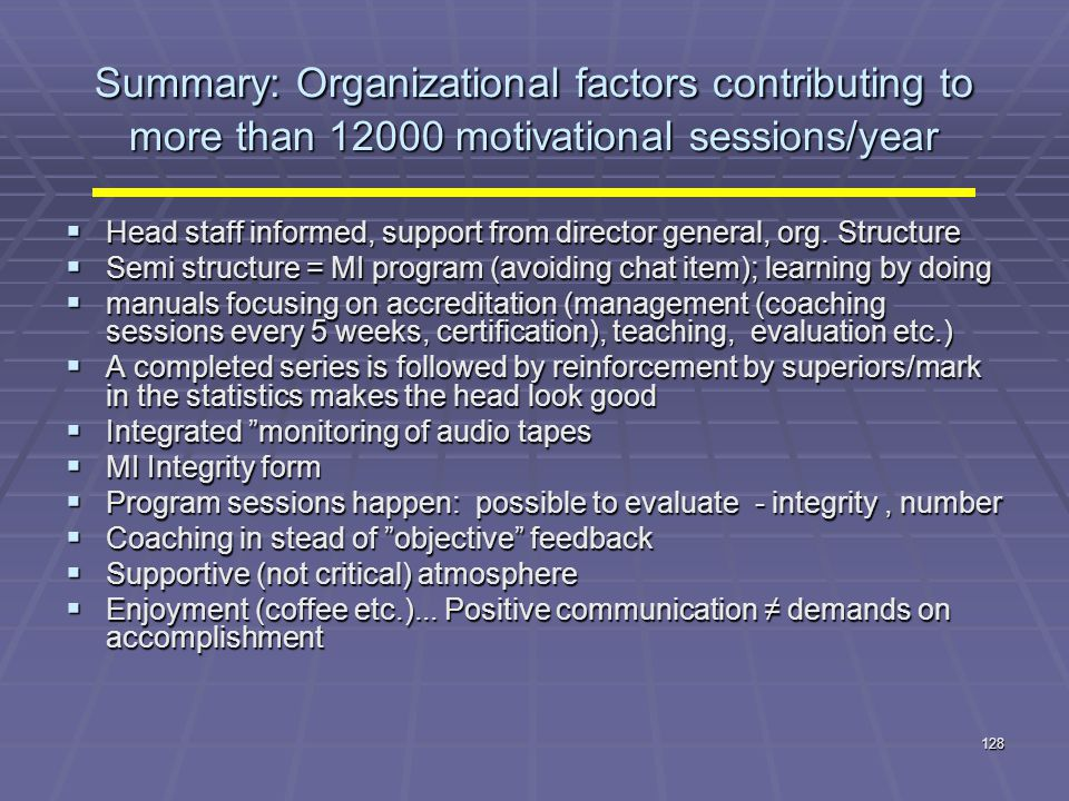 Summary: Organizational factors contributing to more than 12000 motivational sessions/year