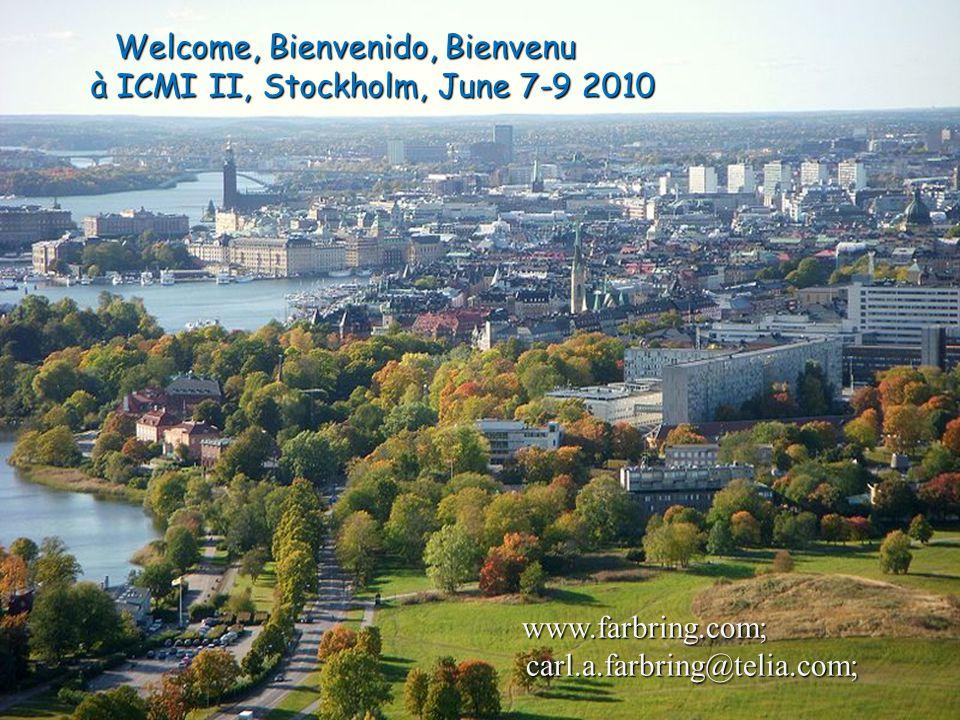 Welcome, Bienvenido, Bienvenu à ICMI II, Stockholm, June 7-9 2010