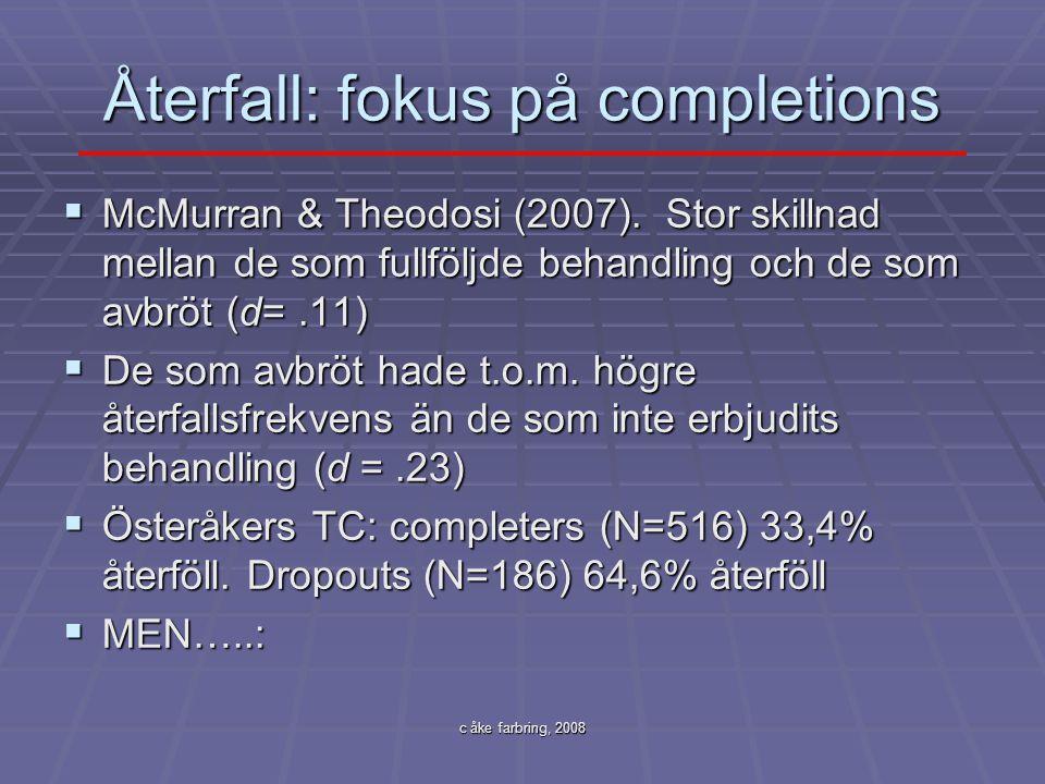 Återfall: fokus på completions