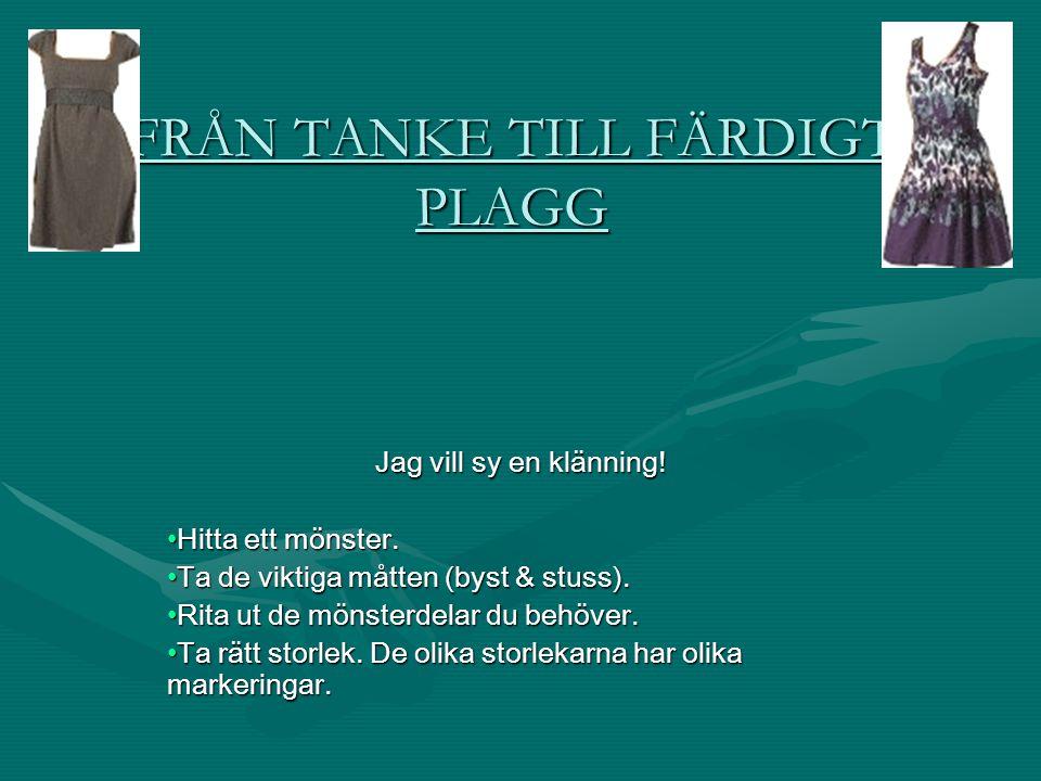 FRÅN TANKE TILL FÄRDIGT PLAGG