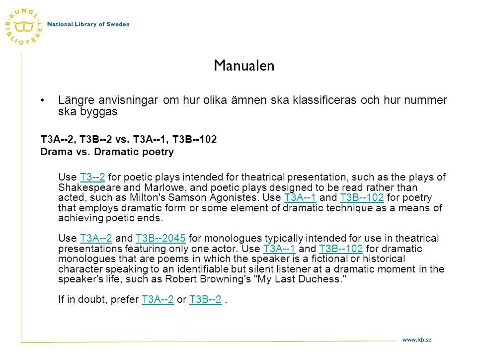 Manualen Längre anvisningar om hur olika ämnen ska klassificeras och hur nummer ska byggas. T3A--2, T3B--2 vs. T3A--1, T3B--102.