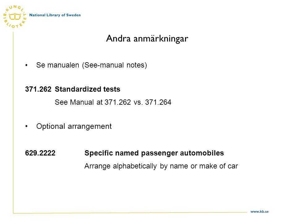 Andra anmärkningar Optional arrangement Se manualen (See-manual notes)