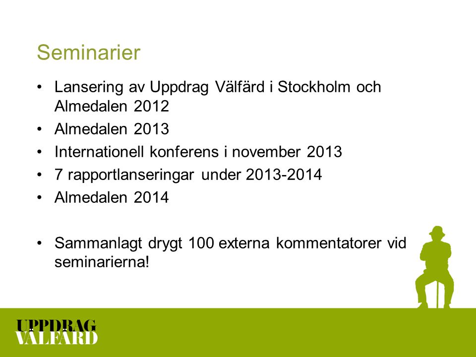 Seminarier Lansering av Uppdrag Välfärd i Stockholm och Almedalen 2012